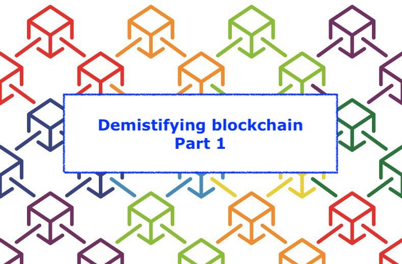 Demistifying blockchain - Part 1